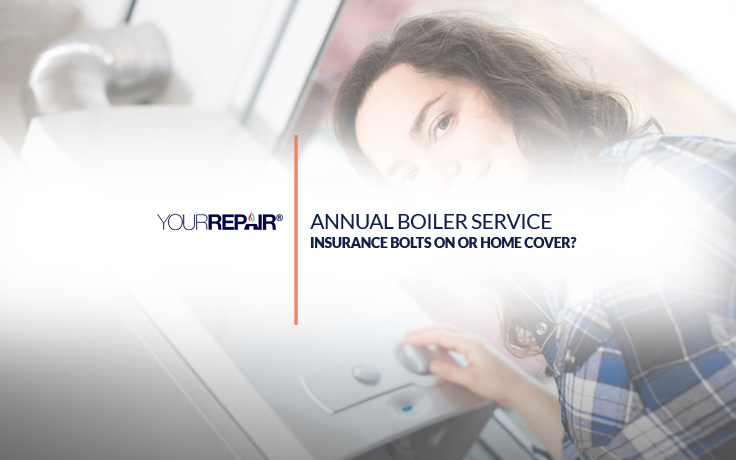 Annual Boiler Service - Insurance Bolts Ons or Home Cover?